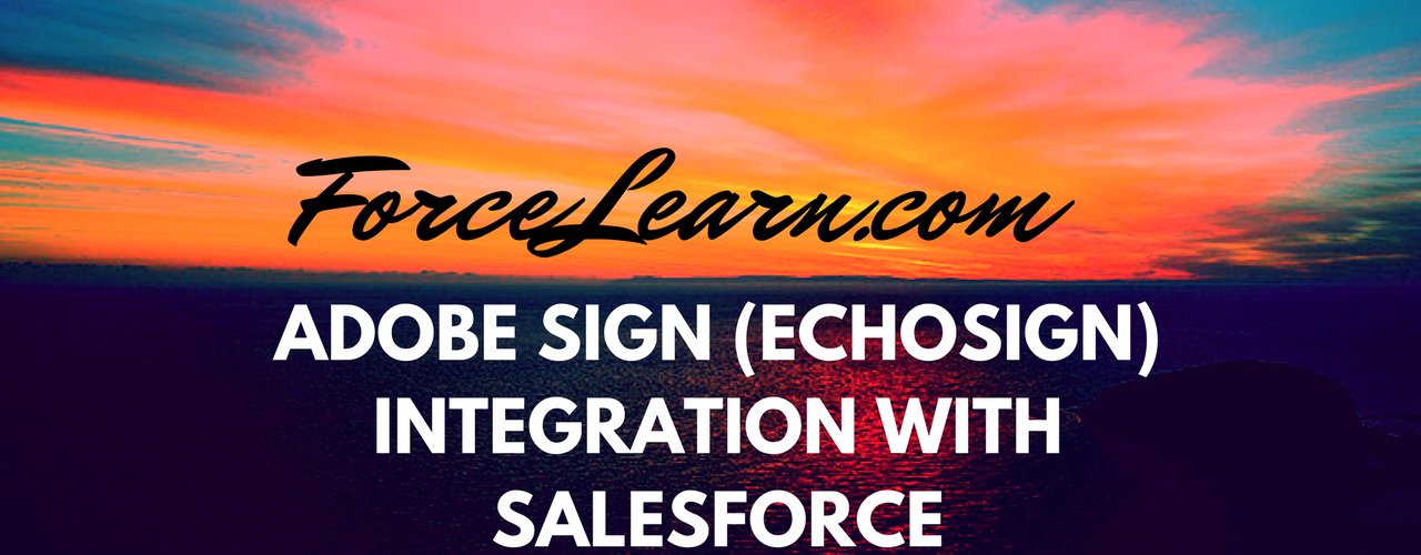 AdobeSign Echosign Integration with Salesforce