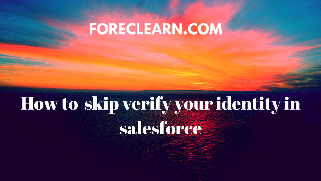 Skip Identity Confirmation in salesforce