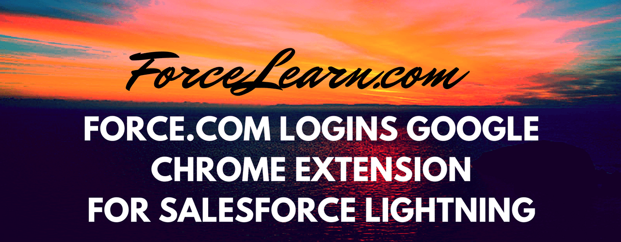 Force.com Logins Google Chrome Extension