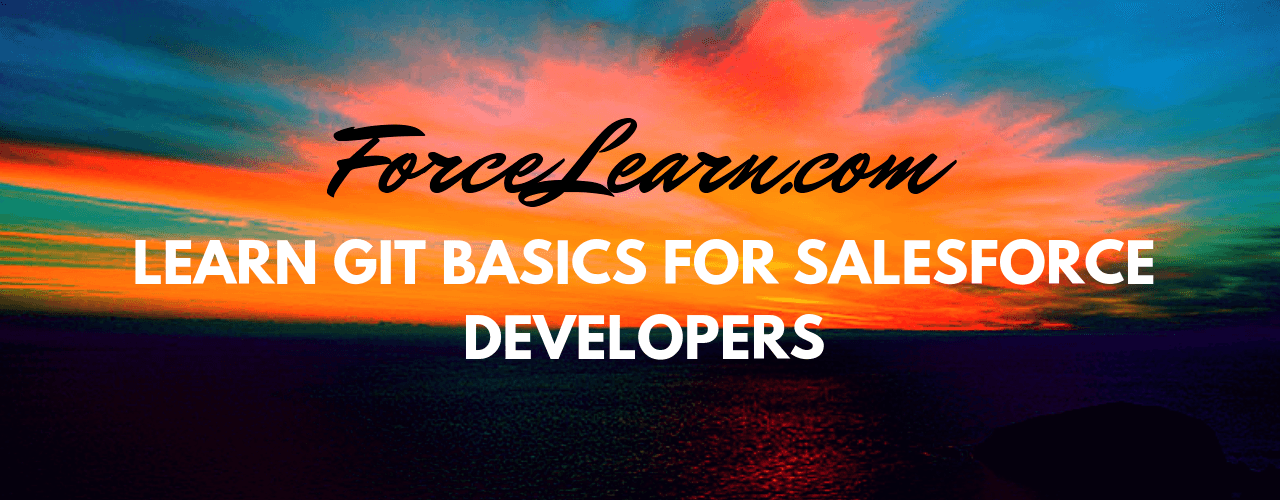 Learn Git Basics for Salesforce Developers