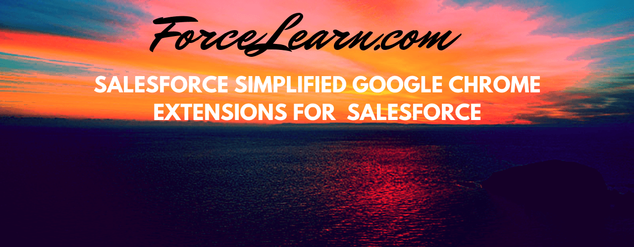 Salesforce Simplified Google Chrome Extension