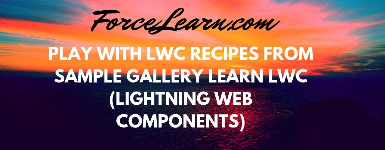 Play with LWC recipes from Sample Gallery Using LWC